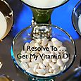 Day 104 - I Resolve To™. . . Make Vitamin 'D' A Daily Priority!