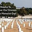 Day 145 - I Resolve To™. . . Honor Those Who Died In Service Of Our Country!