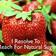 Day 102 - I Resolve To® . . . Make Natural Sugar A Priority In My Diet, But In Moderation! (2010)