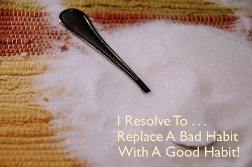 Day 116 - I Resolve To® . . . Cultivate A New 'Good' Habit! (2010)